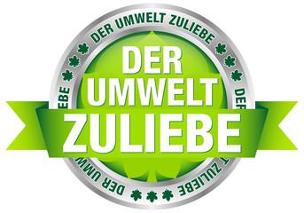 """Button Banderole """"Der Umwelt zuliebe"""" grün/silber"""