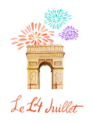 Bastille day. Text '14th of July'.  French National day greeting card and poster design. Hand drawn watercolor illustration with Arc de Triomphe  - Triumphal Arch and fireworks