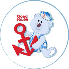 White bear cub with an anchor and an inscription Good sailor. Funny bear cub. Emblem for children's textiles, albums, packing toys with marine themes. Time of adventure and sea travel.