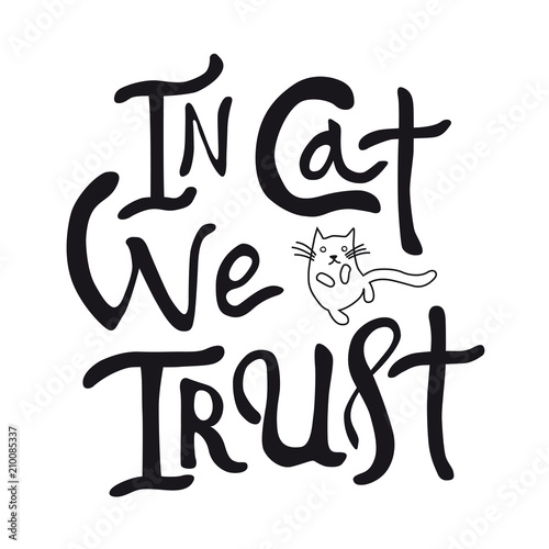 In cat we trust hand drawn brush lettering quote  Hand written