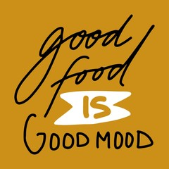 Good food is good mood. Hand lettering for your design