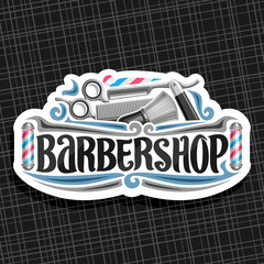Vector logo for Barbershop, cut paper sign with professional beauty accessories, original brush typeface for word barbershop, elegant signage for barber shop salon with stripes spinning barber pole.