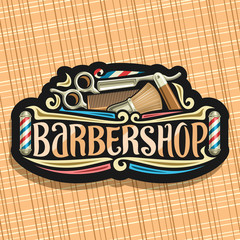 Vector logo for Barbershop, black signboard with professional beauty accessories, original brush typeface for word barbershop, elegant signage for barber shop salon with stripes spinning barber pole.