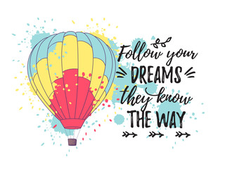 Vector illustration, decorative design template. Bright retro card with hot air balloons and Follow your dreams they know the way text.