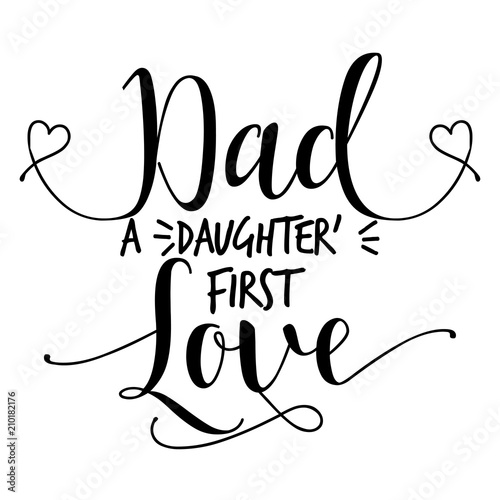 Dad A Daughters First Love Nice Handmade Calligraphy Vector