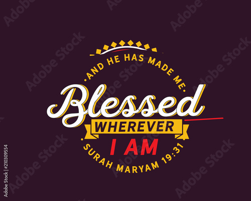 8  And He has made me blessed wherever I am | Surah Maryam