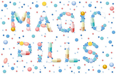 Magic pills written with pills, tablets, capsules - miracle cure medicine - assured health. Isolated vector illustration on white background.