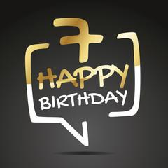 Happy birthday 7 years gold white black speech icon