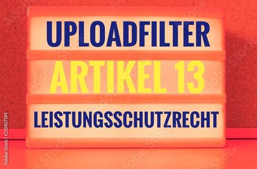 Leuchttafel Mit Uploadfilter Artikel 13 Leistungsschutzrecht Auf