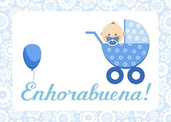"""Congratulations, newborn boy, postcard, Spanish, vector. In the blue stroller sits a baby. The inscription in Spanish """" Congratulations!""""Color, flat picture."""