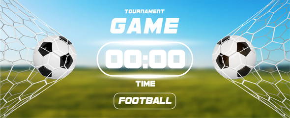 Soccer or Football Banner With 3d Ball and scoreboard or timer on green field background. Soccer game match goal moment with ball in the net. Blurred soccer training field