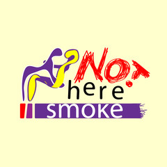Embrace the not smoking here. Not smoking area sign. Sign vector illustration.