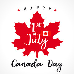 1 st july, Happy Canada day lettering on maple leaf. Canada Day, national holiday with vector text on red maple leaf and flag. Celebrating Canadian anniversary of independence of 1867 years
