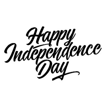 Happy Independence Day - hand drawn lettering design illustration in vector eps 10. Good for advertising, poster, announcement, invitation, party, greeting card, banner, gifts, printing press.