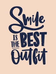 Smile Is the Best Outfit inscription written with cursive calligraphic font. Positive slogan or inspiring phrase handwritten on light background. Vector illustration for t-shirt or sweatshirt print.