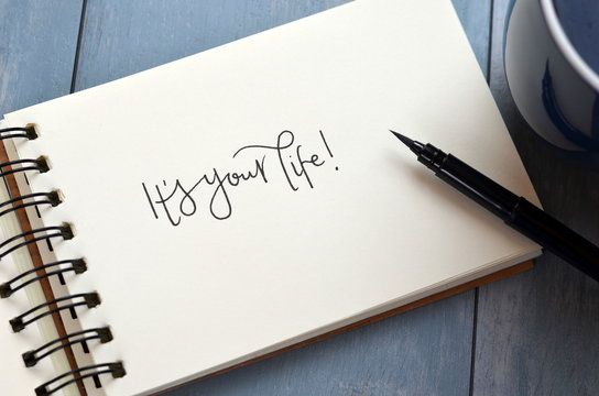 """Quote on notepaper """"IT'S YOUR LIFE?"""""""