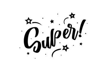 Super. Beautiful greeting card poster, calligraphy black text Word star fireworks. Hand drawn, design elements. Handwritten modern brush lettering on a white background isolated vector
