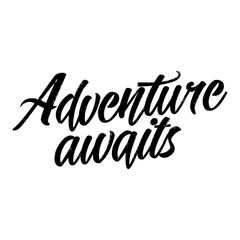 Adventure awaits - Hand drawn typography poster. Conceptual handwritten phrase. Hand letter script motivation sign catch word art design.  Good for scrap booking, posters, textiles, gifts, sets.