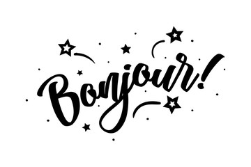 Bonjour. Beautiful greeting card poster, calligraphy black text Word star fireworks. Hand drawn, design elements. Handwritten modern brush lettering on a white background isolated vector