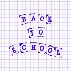 Back to school. Imitation of printed letters. Background - page from a school squared notebook.