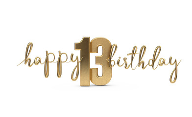 Happy 13th birthday gold greeting background. 3D Rendering