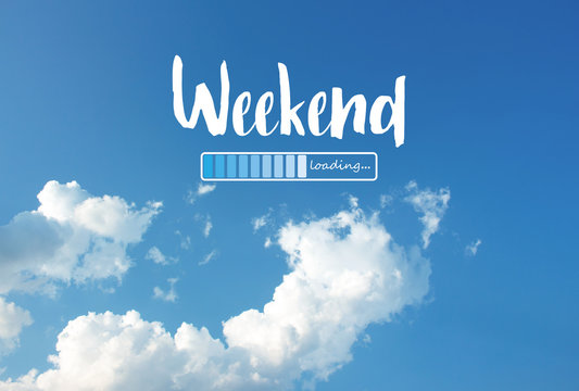 Weekend loading word on blue sky background