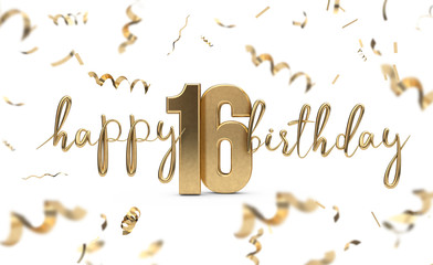 Happy 16th birthday gold greeting background. 3D Rendering