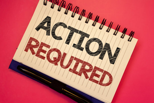 Word writing text Action Required. Business concept for Important Act Needed Immediate Quick Important Task Text two Words notes written white notepad black pen pink desk school work.