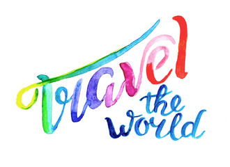travel the world, the inscription by hand.