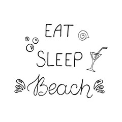 Eat, sleep, beach motivational quote about summer vacation.