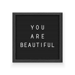 Black letter board with inscription You are beautiful.
