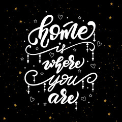 Lettering poster with a phrase about home. Vector illustration.