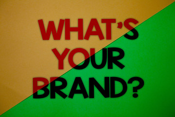 Text sign showing What'S Your Brand Question. Conceptual photo asking about slogan or logo Advertising Marketing Yellow green split background message thoughts important information.