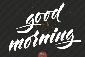 Vector hand drawn lettering Good Morning. Elegant modern calligraphy ink illustration with greetings. Typography poster on dark background. For cards, invitations, prints etc. Motivation quote.