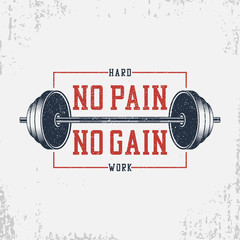 No pain, no gain - bodybuilding typography for t-shirt with barbell. Motivational GYM print for apparel, banner, poster. Graphics for athletic tee shirt with grunge. Vector illustration.