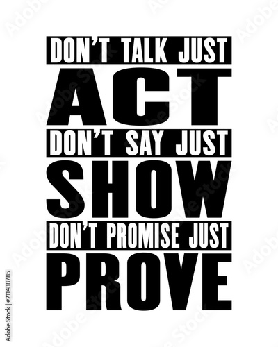 say it do it show it prove it
