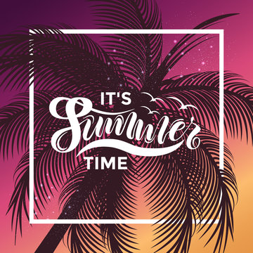 It's Summer time vector banner design. Warm season lettering typography for postcard, card, invitation.Calligraphy greeting card. Typography vector illustration EPS 10, logo, badge, icon, banner