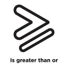 Is greater than or equal to symbol icon vector sign and symbol isolated on white background, Is greater than or equal to symbol logo concept