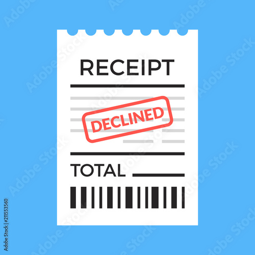 receipt with declined stamp paper bill declined payment rejected