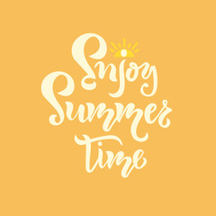 Enjoy Summer Time hand drawn inspirational motivational lettering quote postcard, T-shirt design print, logo, template, banner, sticker. Vector illustration with sun