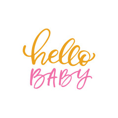 Hand drawn lettering card. The inscription: hello baby. Perfect design for greeting cards, posters, T-shirts, banners, print invitations.