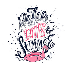 Peace, love& summer. Bright summer lettering. Hand drawn quote for poster, t-shirt, bag and other projects
