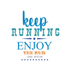 Keep running enjoy the run logo design, inspirational and motivational slogan for running poster, card, decoration banner, print, badge, sticker vector Illustration