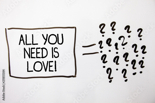 Text Sign Showing All You Need Is Love Motivational Conceptual