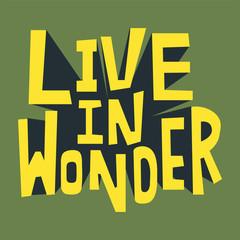 Live in Wonder typography design