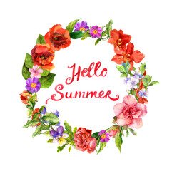 Floral wreath with summer flowers, plants, grass. Watercolor round border, positive quote Hello summer