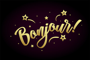 Bonjour card, banner. Beautiful greeting poster with calligraphy gold text word ribbon star, hand drawn design elements. Handwritten modern brush lettering on a black background isolated vector