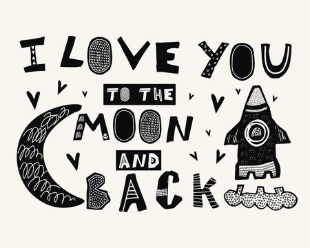 I love you to the moon and back lettering. Motivational quote. Beautiful hand drawn calligraphy in scandinavian style for cards,poster,banners.