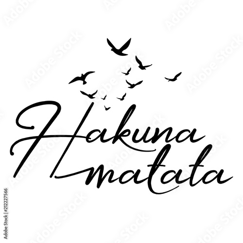Hakuna Matata - word with flying birds. Hand drawn lettering ...