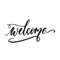 Welcome - hand drawn wedding romantic lettering phrase isolated on the white background. Fun brush ink vector calligraphy quote for invitations, greeting cards design, photo overlays.